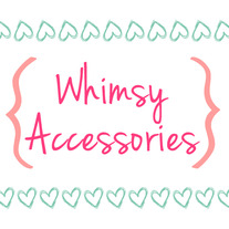Whimsy Accessories