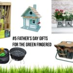 #5 Father's Day Gifts For The Green Fingered